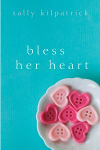 Image of the Novel Bless Her Heart Sally Kilpatrick